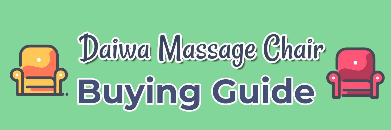 daiwa massage chair buying guide